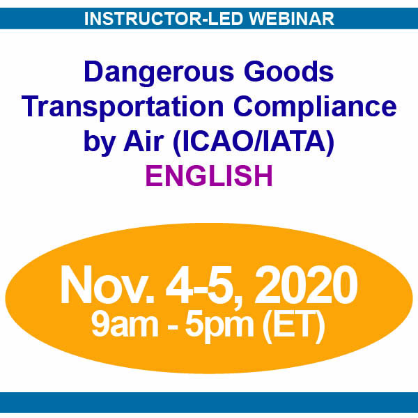 November 4-5, 2020 Webinar | ENGLISH | Dangerous Goods Transportation Compliance by Air (ICAO/IATA) Training