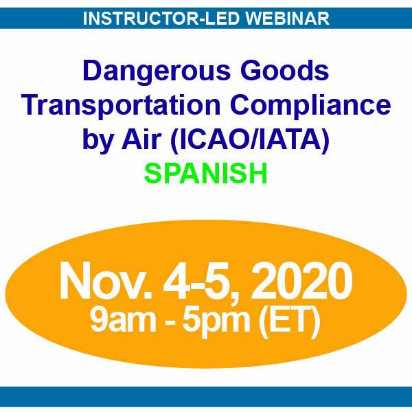 November 4-5, 2020 Webinar | SPANISH | Dangerous Goods Transportation Compliance by Air (ICAO/IATA) Training