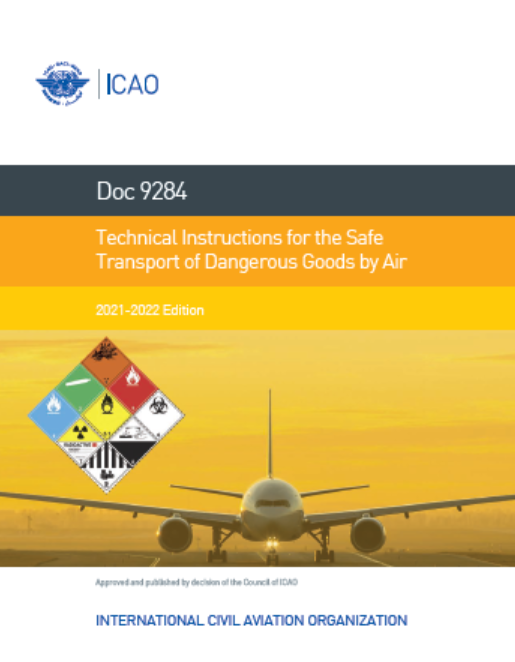 Technical Instructions for the Safe Transport of Dangerous Goods by Air, 2021-2022 Edition