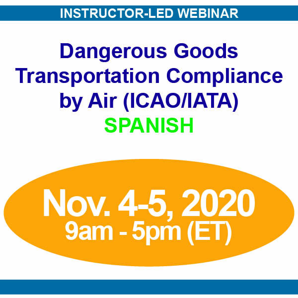 November 4-5, 2020 Webinar | SPANISH | Dangerous Goods Transportation Compliance by Air (ICAO/IATA) Training